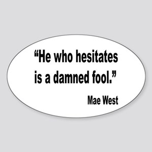 Mae West Damned Fool Quote Oval Sticker