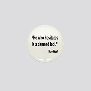 Mae West Damned Fool Quote Mini Button
