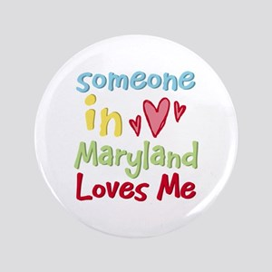 """Someone in Maryland Loves Me 3.5"""" Button"""