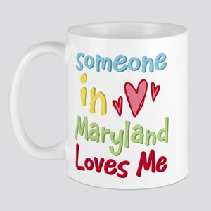 Someone in Maryland Loves Me Mug