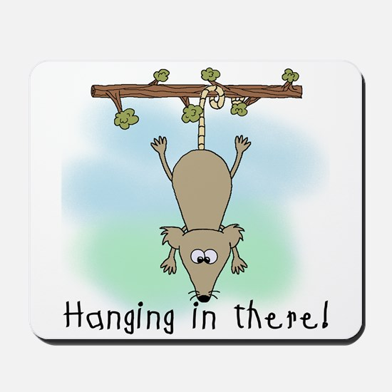 Hanging in There Mousepad