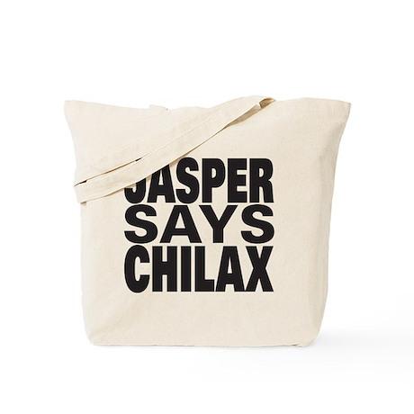 Jasper Says Chilax Tote Bag