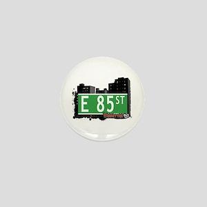 E 85 STREET, MANHATTAN, NYC Mini Button