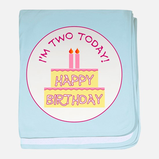 IM TWO TODAY! baby blanket