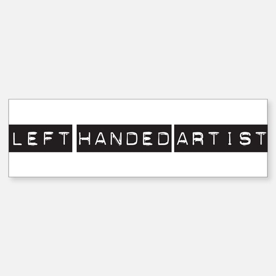 Left handed artist Bumper Bumper Bumper Sticker