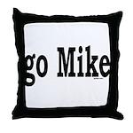 go Mike Throw Pillow