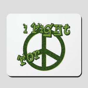 I Fight For Peace Mousepad