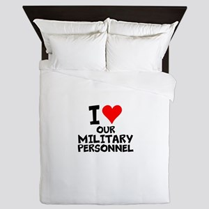 I Love Our Military Personnel Queen Duvet