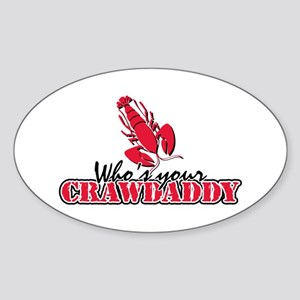Whos ur Crawdaddy Sticker (Oval)