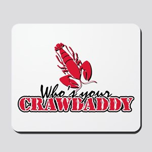 Whos ur Crawdaddy Mousepad