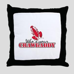 Whos ur Crawdaddy Throw Pillow