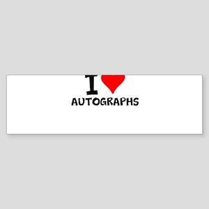 I Love Autographs Bumper Sticker