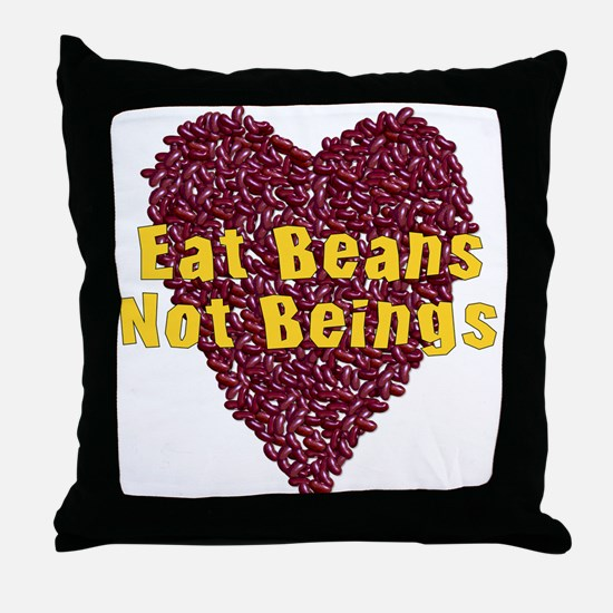 Eat Beans Not Beings Throw Pillow