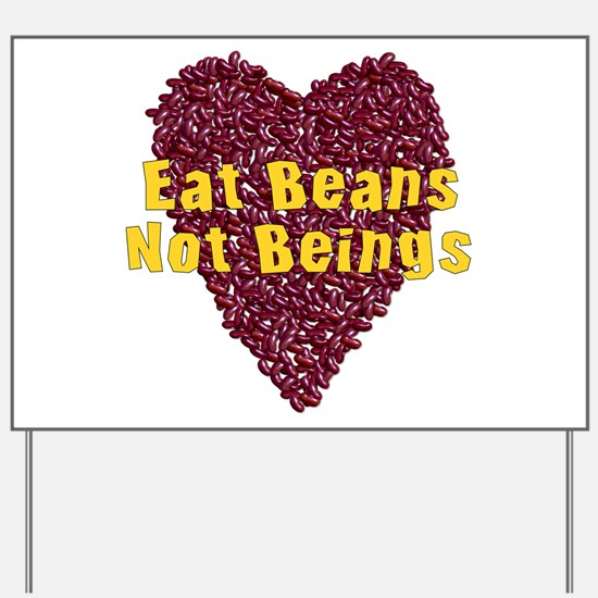 Eat Beans Not Beings Yard Sign