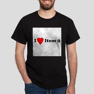 I Love Item 9 Dark T-Shirt