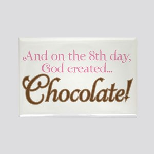 ON 8TH DAY GOD CREATED CHOCOLATE! Rectangle Magnet
