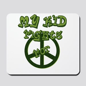 My Kid Fights For Peace Mousepad