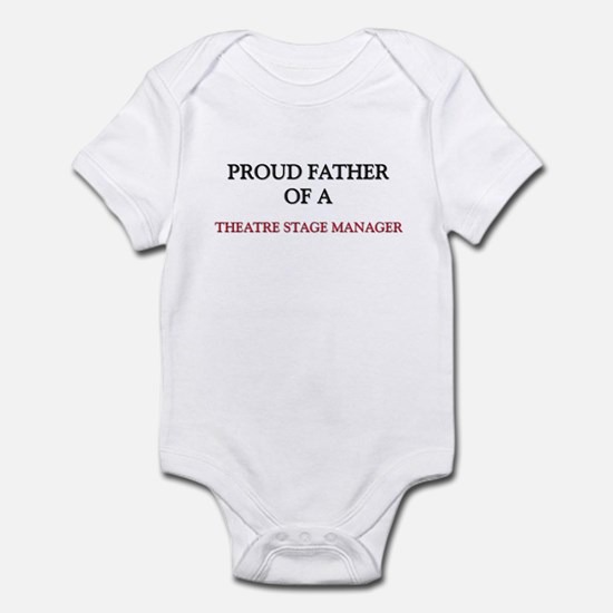 Proud Father Of A THEATRE STAGE MANAGER Infant Bod