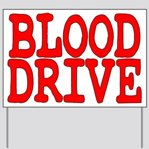 Blood Drive Yard Sign