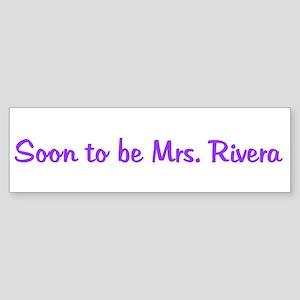 Soon to be Mrs. Rivera Bumper Sticker