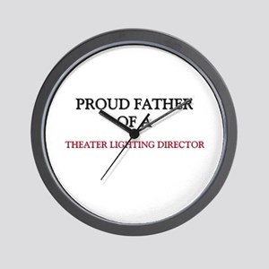 Proud Father Of A THEATER LIGHTING DIRECTOR Wall C