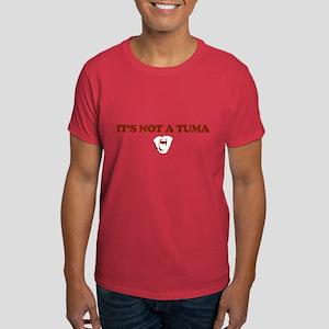 It's Not A Tuma Dark T-Shirt