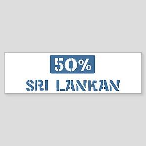 50 Percent Sri Lankan Bumper Sticker