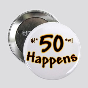 """50th birthday 50 happens 2.25"""" Button (10 pack)"""