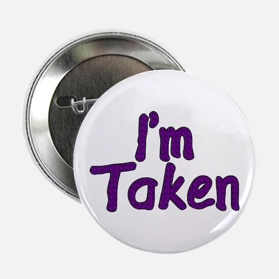 """I'm Taken 2.25"""" Button"""