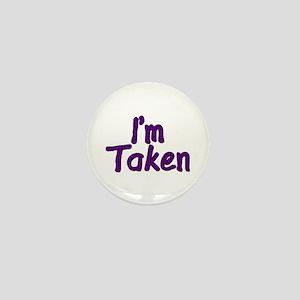 I'm Taken Mini Button