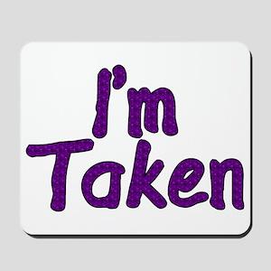 I'm Taken Mousepad
