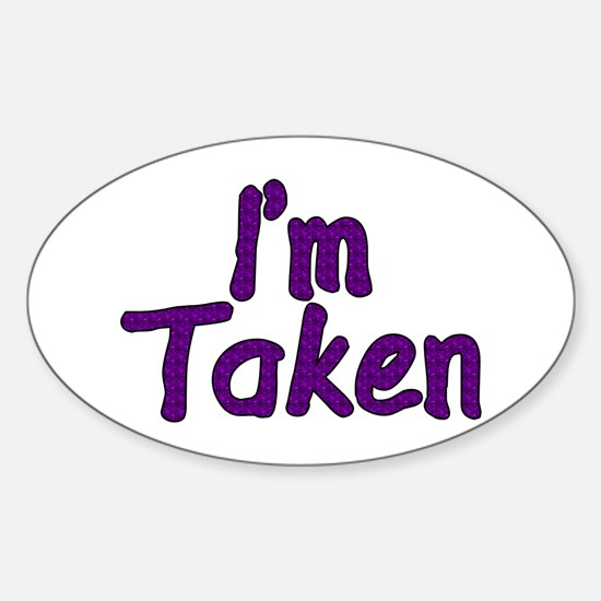 I'm Taken Oval Decal