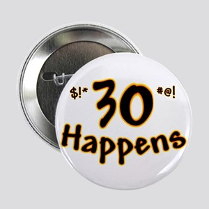 """30th birthday - 30 happens! 2.25"""" Button (10 pack)"""