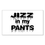 Jizz In My Pants! Rectangle Sticker