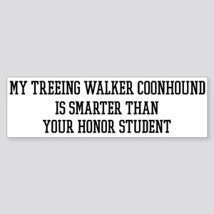 Smart My Treeing Walker Coonh Bumper Sticker