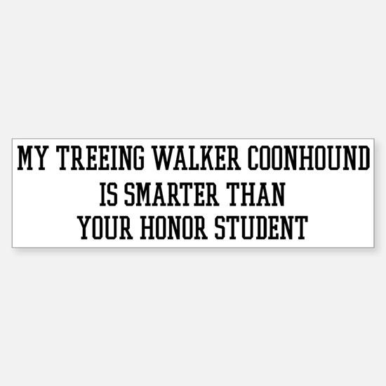Smart My Treeing Walker Coonh Bumper Bumper Bumper Sticker