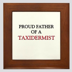 Proud Father Of A TAXIDERMIST Framed Tile