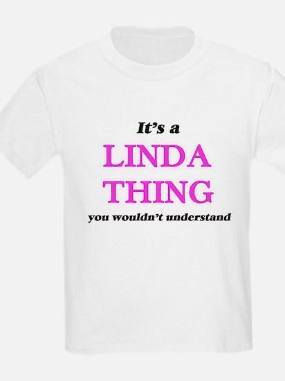 It's a Linda thing, you wouldn't u T-Shirt