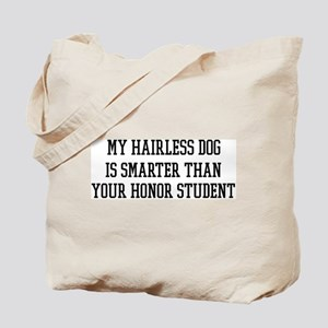 Smart My Hairless Dog Tote Bag