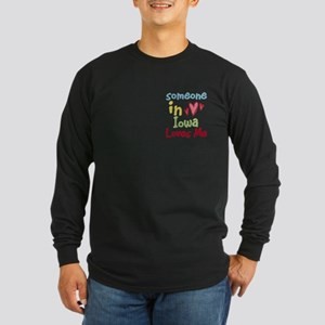 Someone in Iowa Loves Me Long Sleeve Dark T-Shirt