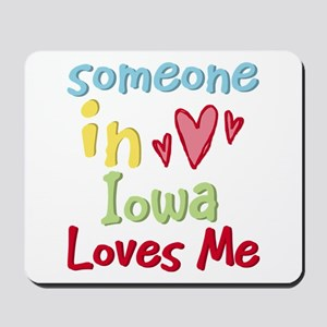 Someone in Iowa Loves Me Mousepad