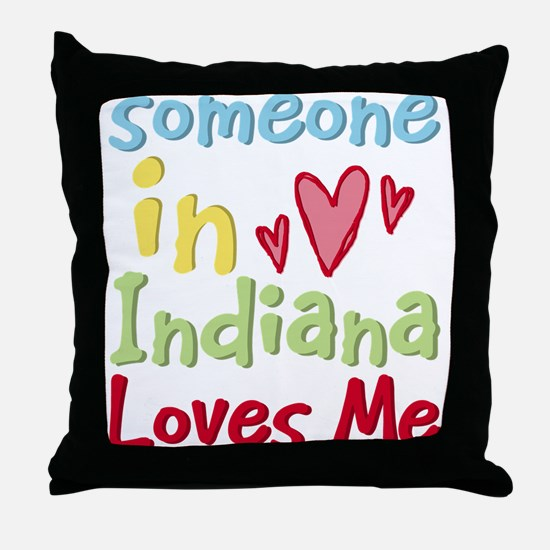 Someone in Indiana Loves Me Throw Pillow