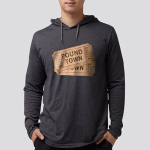 Two Tickets To Pound Town Long Sleeve T-Shirt
