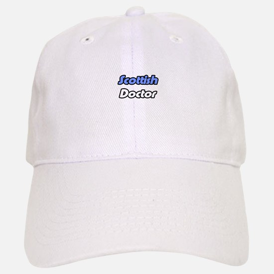 """Scottish Doctor"" Baseball Baseball Cap"