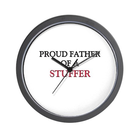 Proud Father Of A STUFFER Wall Clock