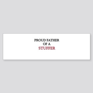 Proud Father Of A STUFFER Bumper Sticker