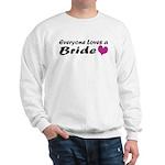Everyone Loves a Bride Sweatshirt