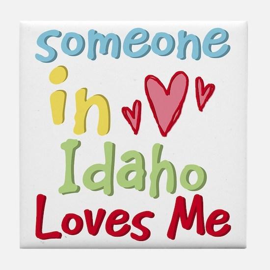 Someone in Idaho Loves Me Tile Coaster