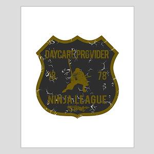 Daycare Provider Ninja League Small Poster