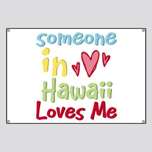 Someone in Hawaii Loves Me Banner